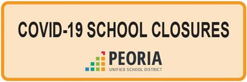 COVID-19 School Closures Peoria Unified School District