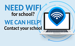Need wifi for school? We can help. Contact your school.