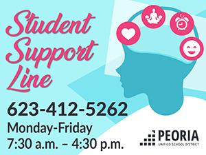 Student Support Line, 623-412-5262, Monday-Friday from 7:30 AM to 4:30 PM